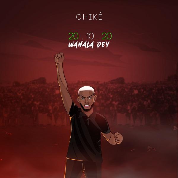 Chike - 20.10.20 (Wahala Dey) Mp3