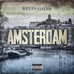 Kevin Gates - Amsterdam Mp3