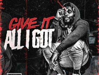 Kevin Gates - Give It All I Got