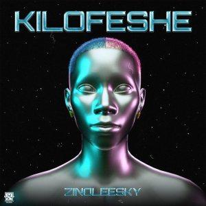 Zinoleesky - Kilofeshe