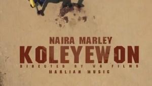 Naira Marley - Koleyewon Video