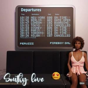 Peruzzi ft. Fireboy DML - Southy Love
