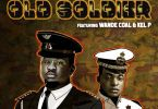 Wande Coal ft. Kel P - Old Soldier