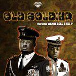 Wande Coal ft. Kel P - Old Soldier