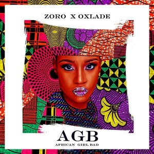 Zoro ft. Oxlade - African Girl Bad (AGB)