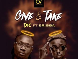 DIC ft. Erigga - Give & take