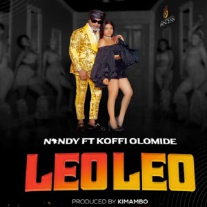 Nandy ft. Koffi Olomide - Leo Leo