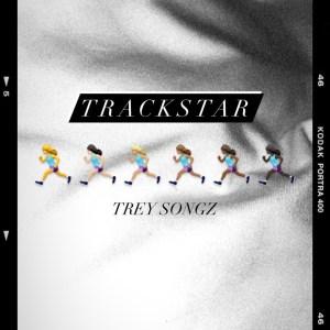 Trey Songs - Track Star (TriggaMix)