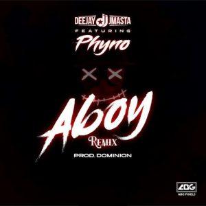 Deejay J Masta ft Phyno - Aboy (Remix)