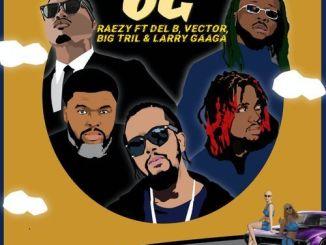 RAEZY ft. Del B, Vector, Big Tril, Larry Gaaga - Og
