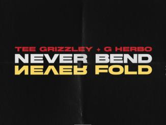 Tee Grizzley ft. G Herbo - Never Bend, Never Fold