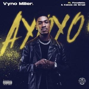 Vyno Miller ft Focalistic, Kabza de Small - Ayoyo
