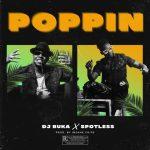 DJ Buka ft Spotless - Poppin