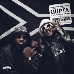 Focalistic x Mr JazziQ - Gupta