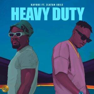 Kayode ft. Zlatan - Heavy Duty