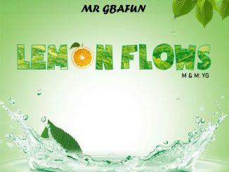 Mr Gbafun - Lemon Flows