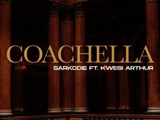 Sarkodie ft. Kwesi Arthur - Coachella