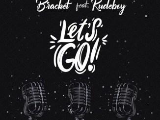 Bracket ft Rudeboy - Lets Go