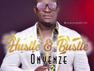 Onyenze - Hustle & Bubble