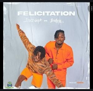 DJ Voyst ft. Joeboy - Felicitation
