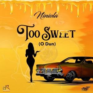 Niniola - Too Sweet (O Dun)