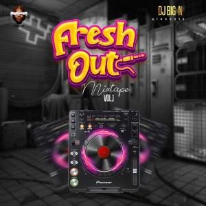 DJ Big N - Fresh Out Mix Vol. 1