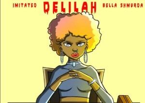 Imitated ft. Bella Shmurda - Delilah