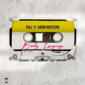 Falz ft. Ajebo Hustlers - Body Languege