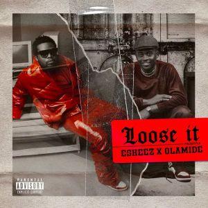 Olamide ft Eskeez - Loose It (Freestyle)