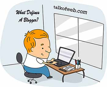 What Defined A Blogger