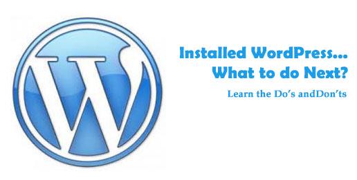 Installed WordPress what to do next