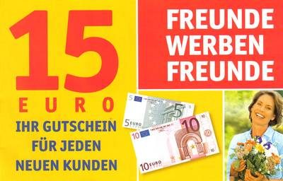 15 Euro - Ihr Gutschein für jeden neuen Kunden - Freunde werben Freunde