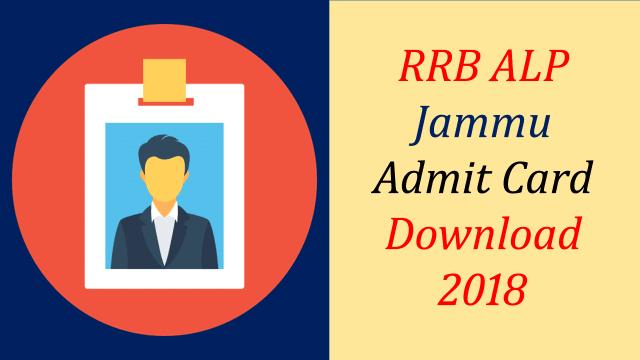 RRB Jammu-Srinagar ALP Admit card 2018 Download