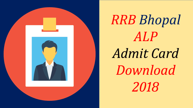 RRB Bhopal ALP Admit card download 2018