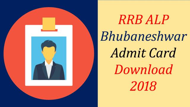 RRB Bhubaneswar ALP Admit card 2018