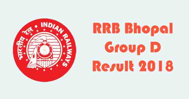 RRB Bhopal Group D Result 2018