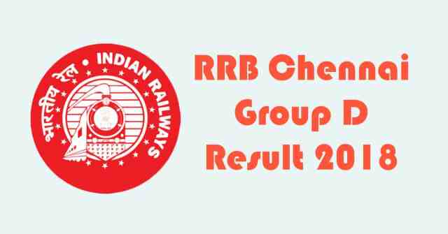 RRB Chennai Group D Result 2018