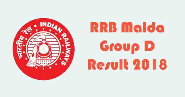 RRB Malda Group D Result 2018