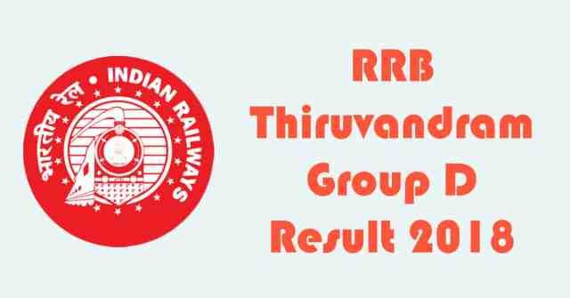RRB Thiruvananthapuram Group D Result 2018