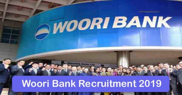 Woori Bank Recruitment 2019 – Apply 1000+ Fresher job Openings