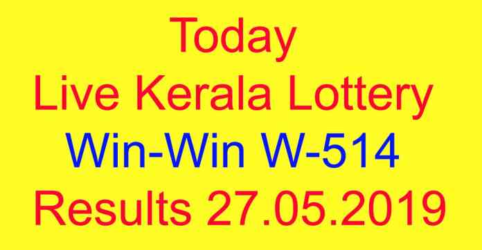 Live Kerala Lottery WIN WIN W-514 Results today 27.05.2019