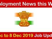 Employment News: 2 Dec to 8 Dec 2019 Job Updates