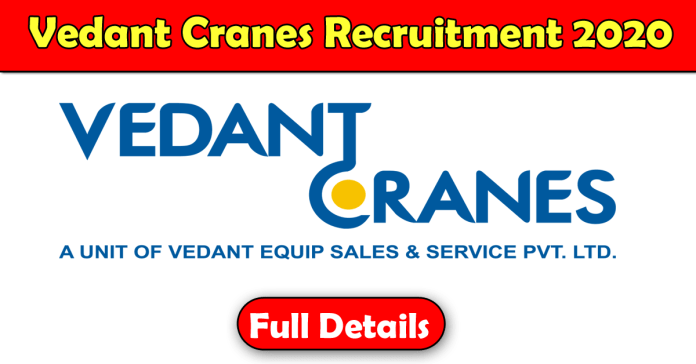 Vedant Cranes Recruitment 2020: 100+ Fresher & experienced Job Openings