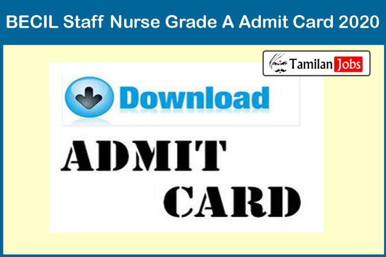BECIL Staff Nurse Admit Card 2020 (Released Soon) | Grade A Exam Date @ becil.com