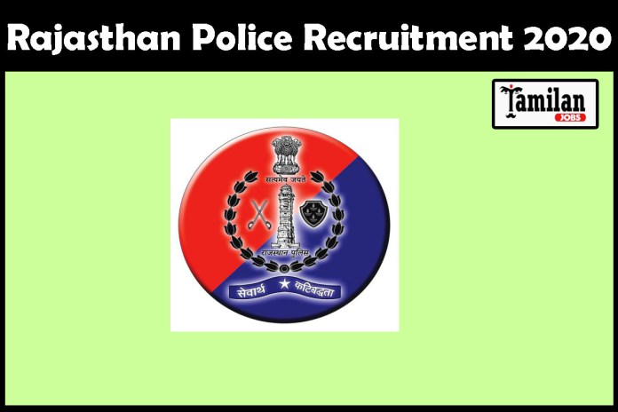 Rajasthan Police Recruitment 2020 Out – 5060 Constable Jobs