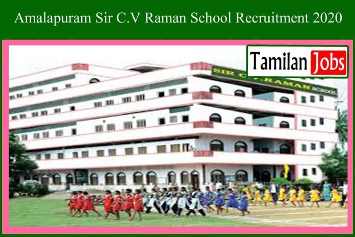 Amalapuram Sir C.V Raman School Recruitment 2020 Out – Teacher Jobs