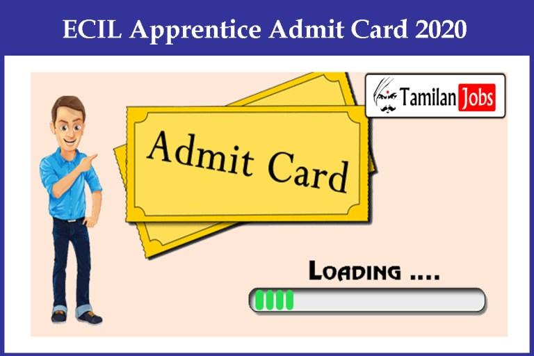ECIL Apprentice Admit Card 2020, Graduate Engineer, Technician Exam Date @ ecil.co.in