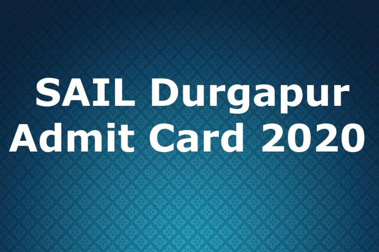 SAIL Durgapur Admit Card 2020, Exam Date @ sail.co.in