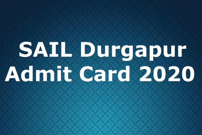 SAIL Durgapur Admit Card 2020