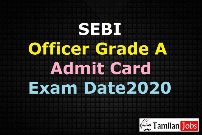 SEBI Officer Grade A Admit Card 2020 Ready to Release Soon | Assistant Manager Exam Date (out) @ sebi.gov.in